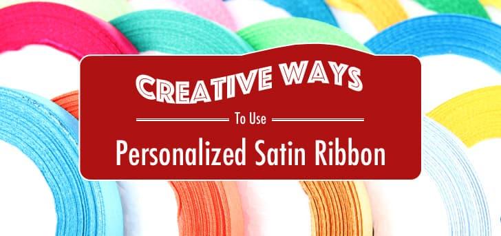 Creative ways to use personalized Satin Ribbon