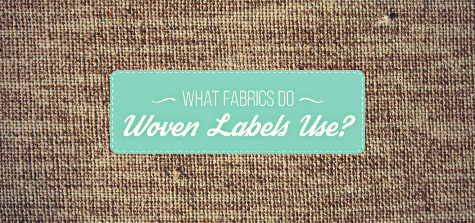 what fabrics do woven labels use