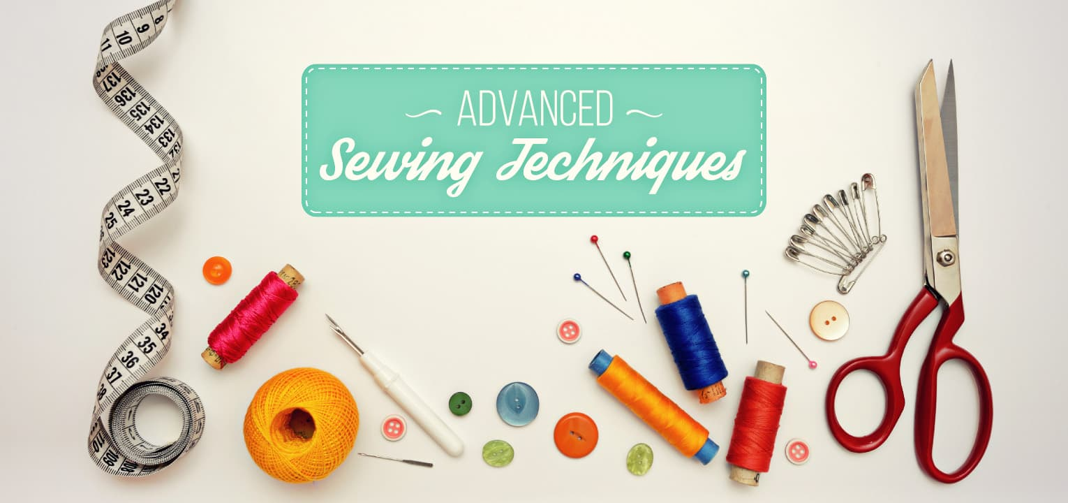 advanced sewing techniques