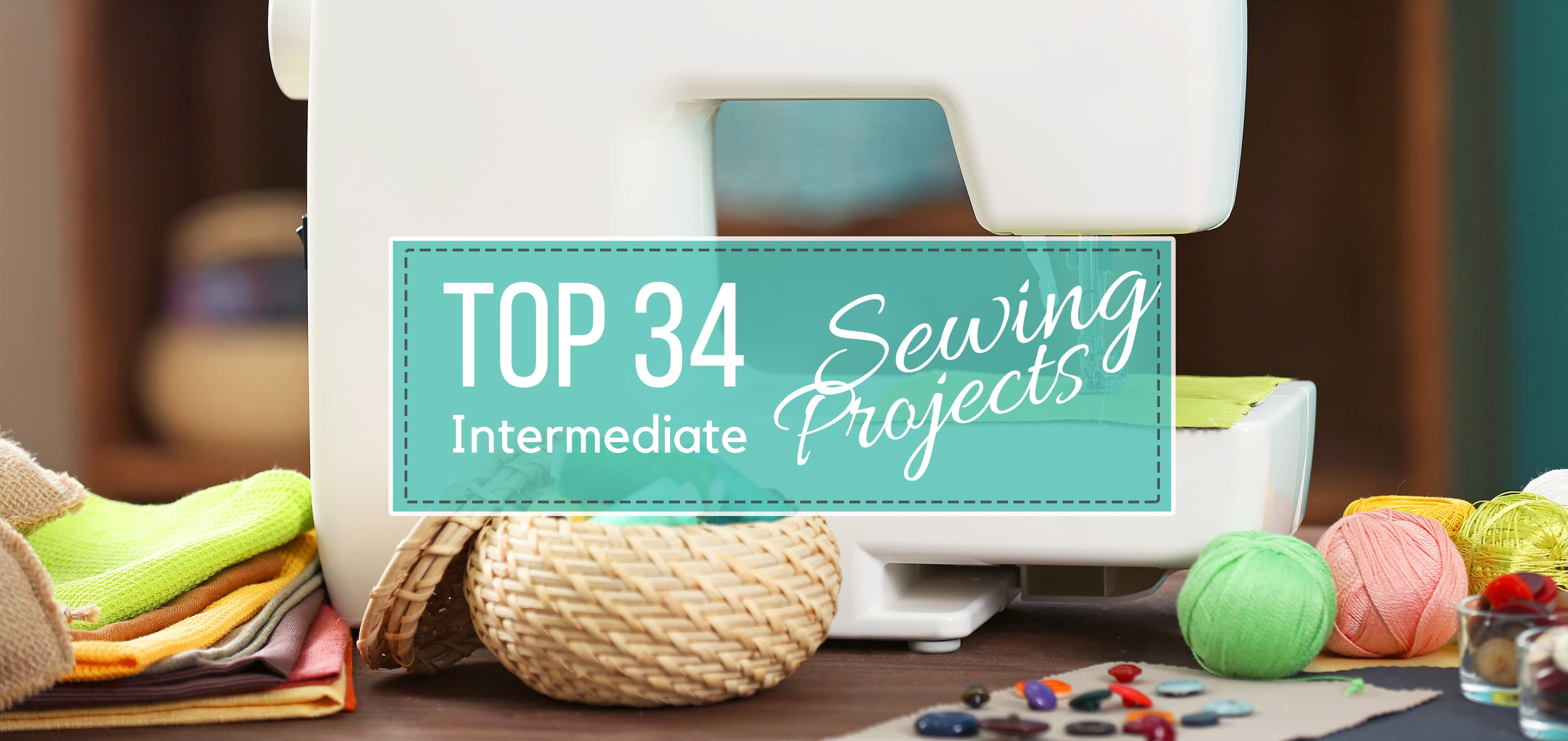 Top 34 Intermediate Sewing Projects
