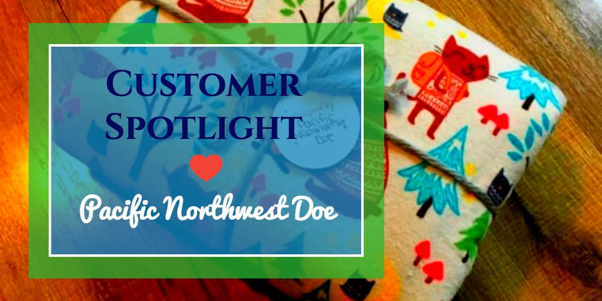 Customer Spotlight: Pacific Northwest Doe