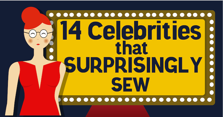 14 Celebrities that Surprisingly Sew