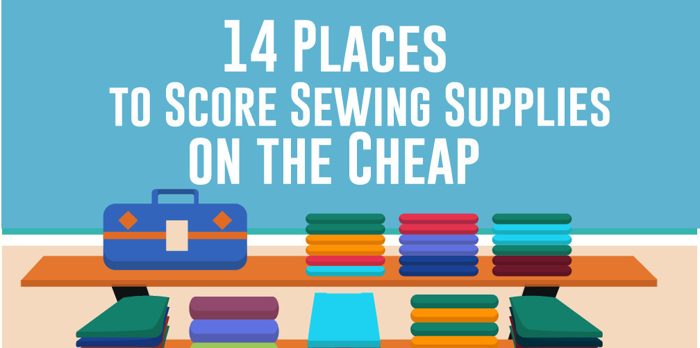 14 Places To Score Sewing Supplies On The Cheap