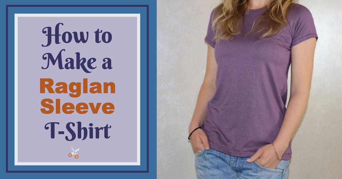 How to Make a Raglan Sleeve T-Shirt