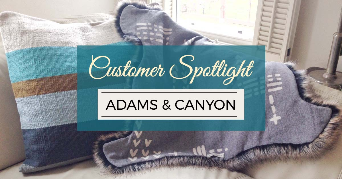 Customer Spotlight: Adams & Canyon