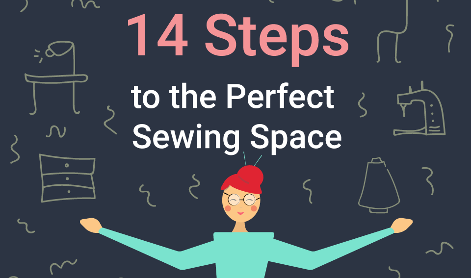 14 Steps to the Perfect Sewing Space