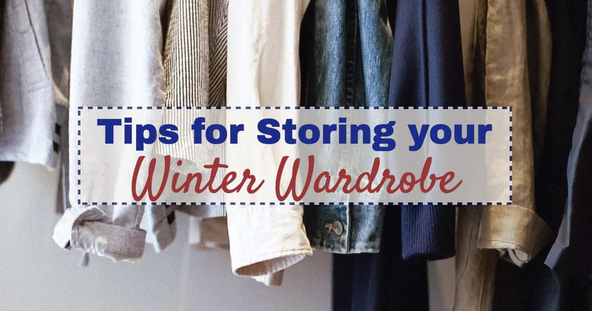 Tips for Storing your Winter Wardrobe
