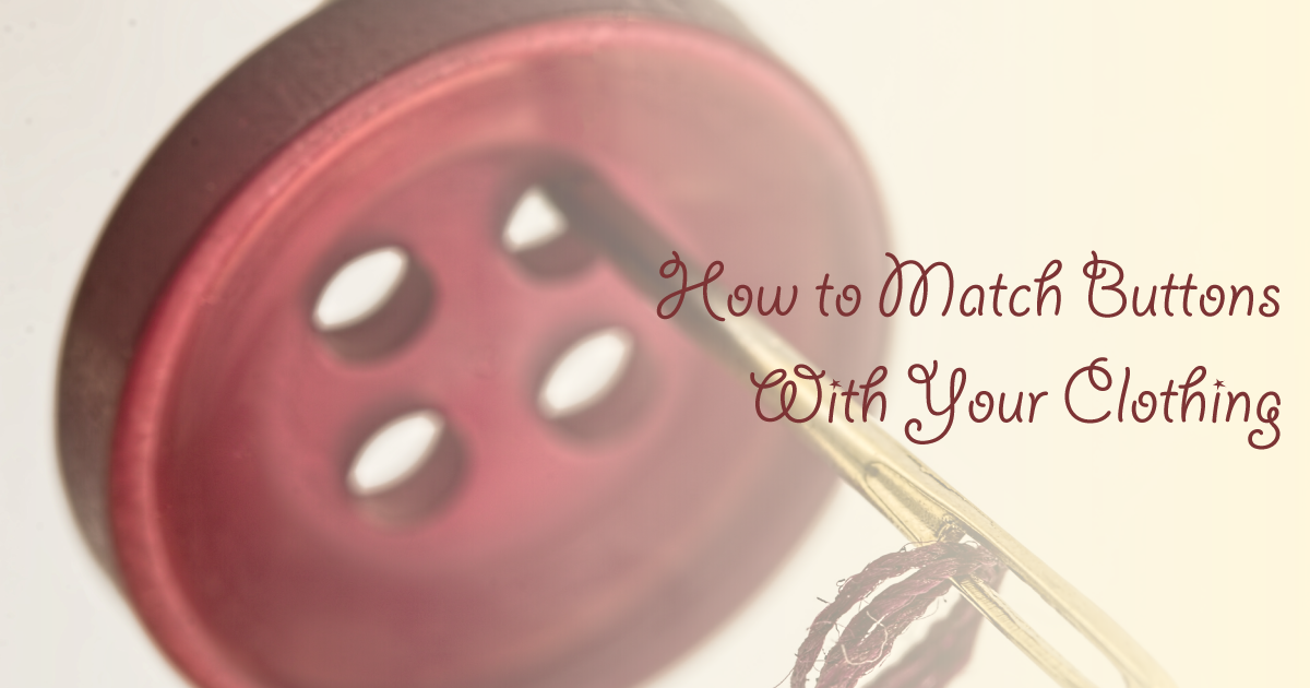 Match Buttons To Your Clothing