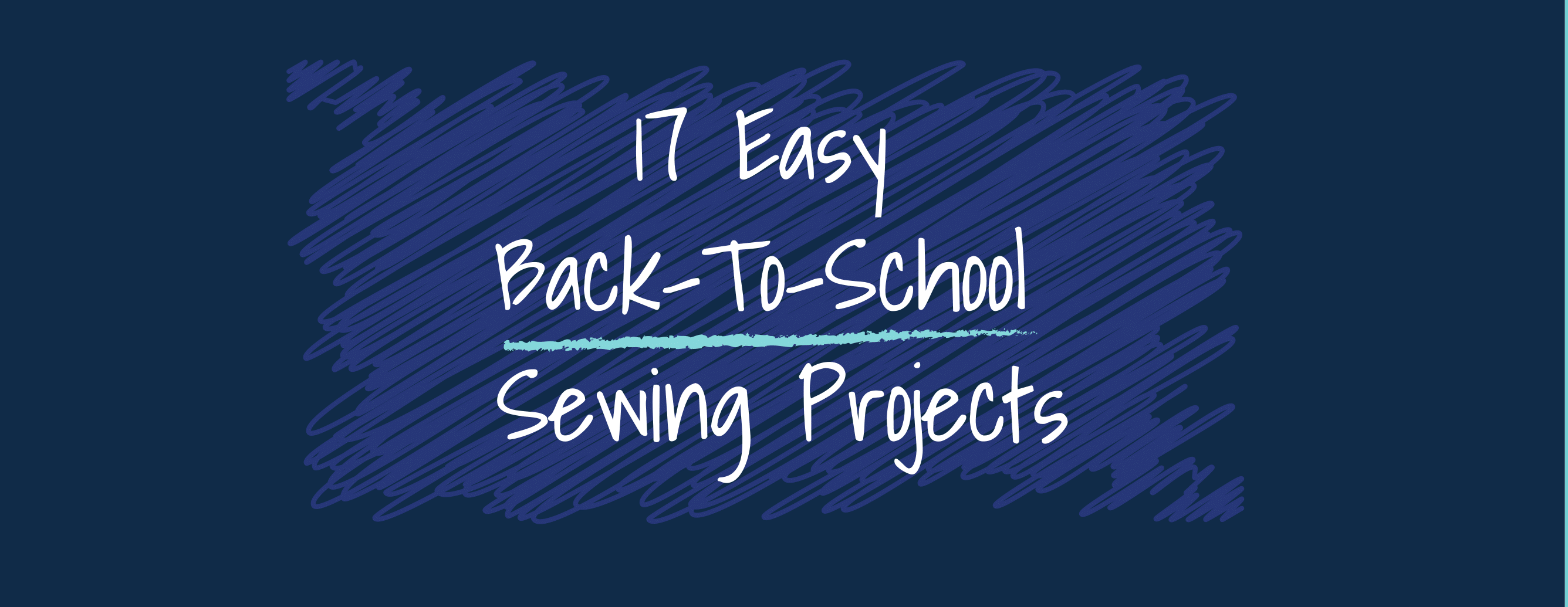 17 Easy Back-To-School Sewing Projects