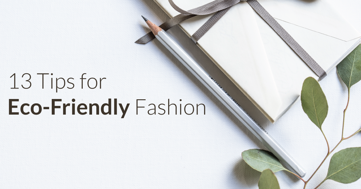 13 Tips for Eco-Friendly Fashion