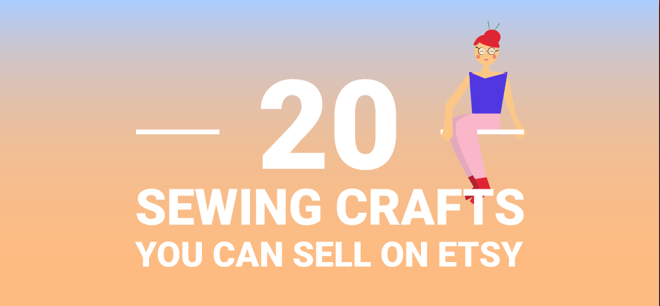 20 Sewing Crafts You Can Sell on Etsy