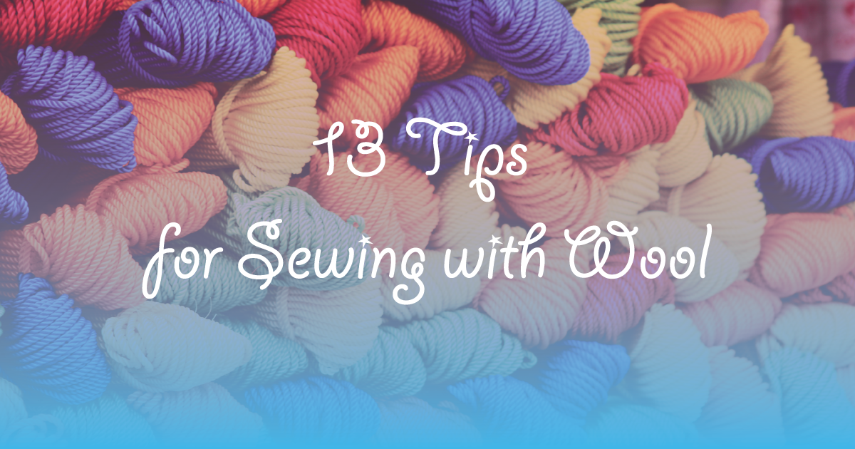 13 Tips for Sewing with Wool