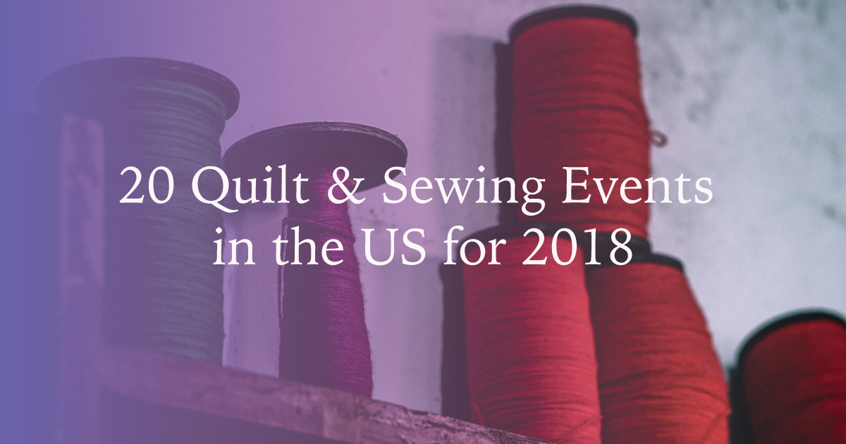 Quilt and Sewing Events in the USA