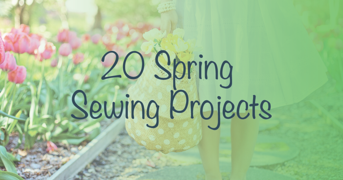 20 Spring Sewing Projects