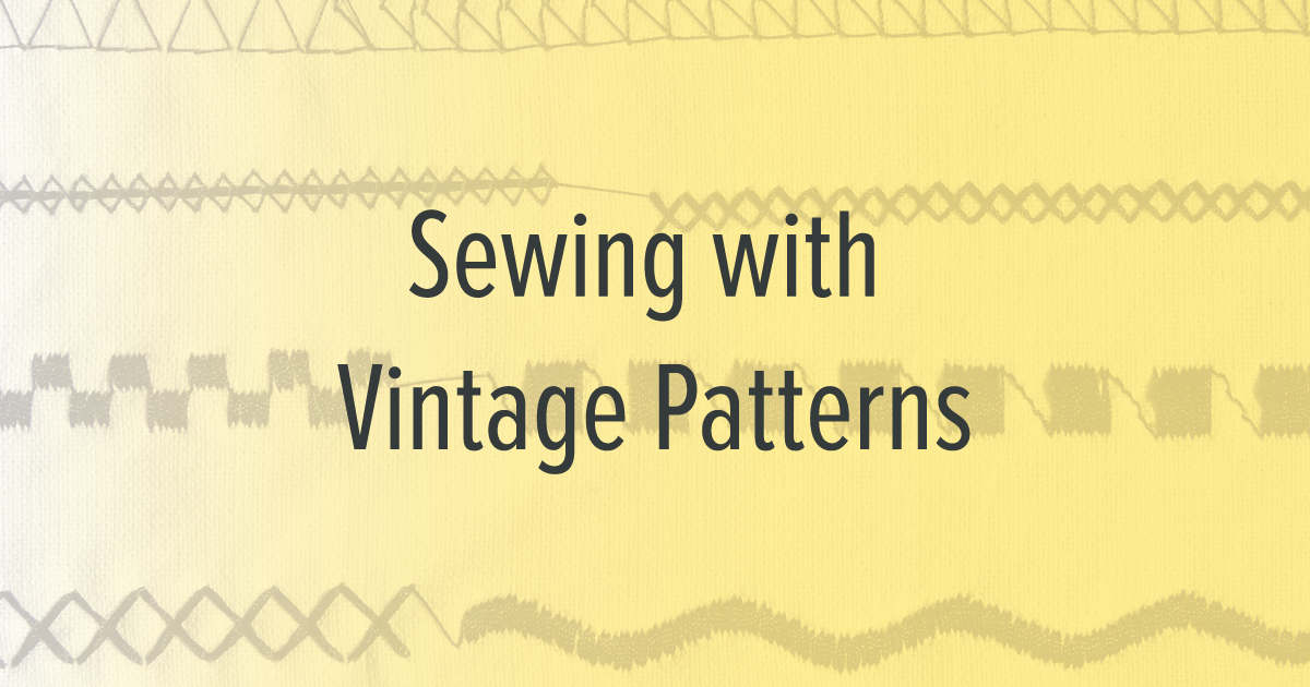 Sewing with Vintage Patterns