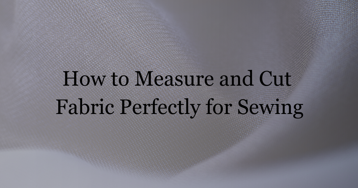 measure and cut fabrics for sewing