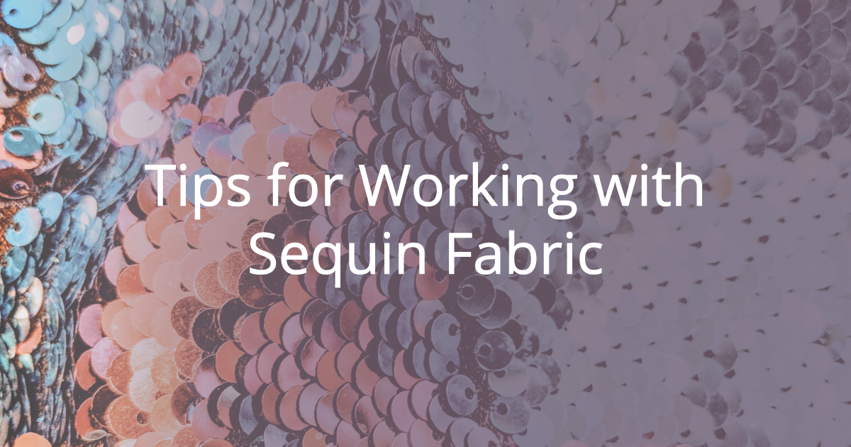 12 Tips for Working with Sequin Fabric